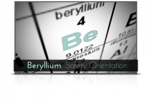 Beryllium Safety Orientation